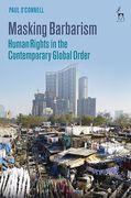 Cover of Human Rights in the Contemporary Global Order: Masking Barbarism