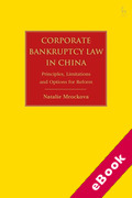 Cover of Corporate Bankruptcy Law in China: Principles, Limitations and Options for Reform (eBook)