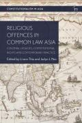 Cover of Religious Offences in Common Law Asia: Colonial Legacies, Constitutional Rights and Contemporary Practice