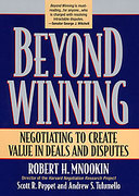 Cover of Beyond Winning: Negotiating to Create Value in Deals and Disputes
