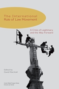 Cover of The International Rule of Law Movement: A Crisis of Legitimacy and the Way Forward