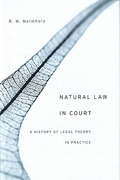 Cover of Natural Law in Court: A History of Legal Theory in Practice