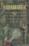 Cover of Rage for Order: The British Empire and the Origins of International Law, 1800-1850
