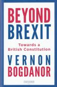 Cover of Beyond Brexit: Towards a British Constitution