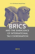 Cover of BRICS and the Emergence of International Tax Coordination