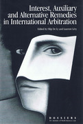 Cover of Interests, Auxiliary and Alternative Remedies in International Arbitration