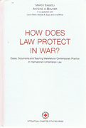 Cover of How Does the Law Protect in War: Cases , Documents and Teaching Materials on Contemporary Practice in International Humanitarian Law