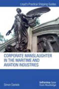 Cover of Corporate Manslaughter in the Maritime and Aviation Industries