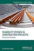 Cover of Feasibility Studies in Construction Projects: Practice and Procedure