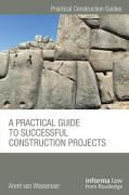 Cover of A Practical Guide to Successful Construction Projects