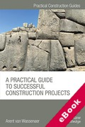 Cover of A Practical Guide to Successful Construction Projects (eBook)