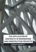 Cover of The Application of Contracts in Engineering and Construction Projects