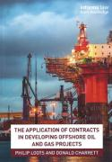 Cover of The Application of Contracts in Developing Offshore Oil and Gas Projects