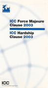 Cover of ICC Force Majeure Clause 2003: ICC Hardship Clause 2003