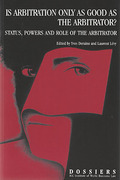 Cover of Is Arbitration Only As Good as the Arbitrator? Status, Powers and Role of the Arbitrator