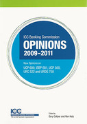 Cover of ICC Banking Commission Opinions 2009 - 2011: New Opinions on UCP 600 and 500, ISBP, URC and URDG