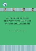 Cover of An In-House Counsel Perspective to Managing Intellectual Property