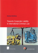 Cover of Towards Corporate Liability in International Criminal Law