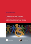 Cover of Disability and Employment: A Contemporary Disability Human Rights Approach Applied to Danish, Swedish and EU Law and Policy