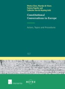 Cover of Constitutional Conversations in Europe: Actors, Topics and Procedures