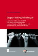 Cover of European Non-Discrimination Law: A Comparison of EU Law and the ECHR in the Field of Non-Discrimination and Freedom of Religion in Public Employment with an Emphasis on the Islamic Headscarf Issue