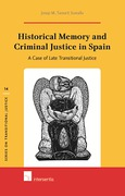 Cover of Historical Memory and Criminal Justice in Spain: A Case of Late Transitional Justice