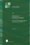 Cover of Definition of the Relevant Market: (Lack of) Harmony between Industrial Economics and Competition Law
