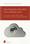 Cover of Data Protection Anno 2014: How to Restore Trust?