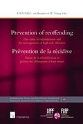 Cover of Prevention of Reoffending: The Value of Rehabilitation and the Management of High Risk Offenders