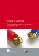 Cover of Access to Medicines - The Interface of Patents and Human Rights: Does One Size Fit All?