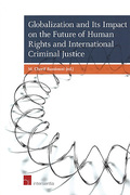Cover of Globalization and Its Impact on the Future of Human Rights and International Criminal Justice