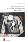 Cover of The External Dimension of EU Private International Law after Opinion 1/13