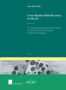 Cover of Cross-Border Debt Recovery in the EU: A Comparative and Empirical Study on the Use of the European Uniform Procedures