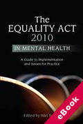 Cover of The Equality Act 2010 in Mental Health: A Guide to Implementation and Issues for Practice (eBook)