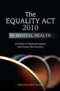 Cover of The Equality Act 2010 in Mental Health: A Guide to Implementation and Issues for Practice