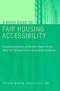 Cover of A Basic Guide to Fair Housing Accessibility