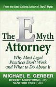 Cover of The e-Myth Attorney: Why Most Legal Practices Don't Work and What to Do About It