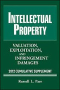 Cover of Intellectual Property: Valuation, Infringement and Joint Venture Strategies: 2012 Supplement