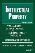 Cover of Intellectual Property: Valuation, Infringement and Joint Venture Strategies: 2013 Supplement