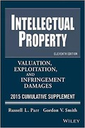 Cover of Intellectual Property: Valuation, Infringement and Joint Venture Strategies: 2015 Cumulative Supplement
