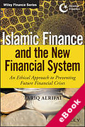 Cover of Islamic Finance and the New Financial System: An Ethical Approach to Preventing Future Financial Crises (eBook)