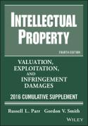 Cover of Intellectual Property: Valuation, Exploitation, and Infringement Damages: 2016: Cumulative Supplement