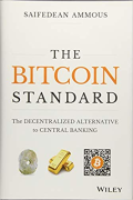 Cover of The Bitcoin Standard: The Decentralized Alternative to Central Banking