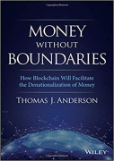 Cover of Money Without Boundaries: How Blockchain Will Facilitate the Denationalization of Money