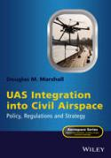 Cover of UAS Integration into Civil Airspace: Policy, Regulations and Strategy