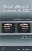 Cover of Criminal Justice and Immigration Act 2008: A Practitioner's Guide