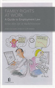 Cover of Family Rights at Work: A Guide to Employment Law