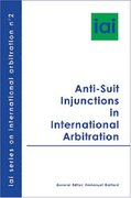 Cover of Anti-Suit Injunctions In International Arbitration