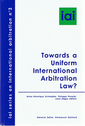 Cover of Towards A Uniform International Arbitration Law?