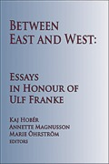 Cover of Between East and West: Essays in Honour of Ulf Franke